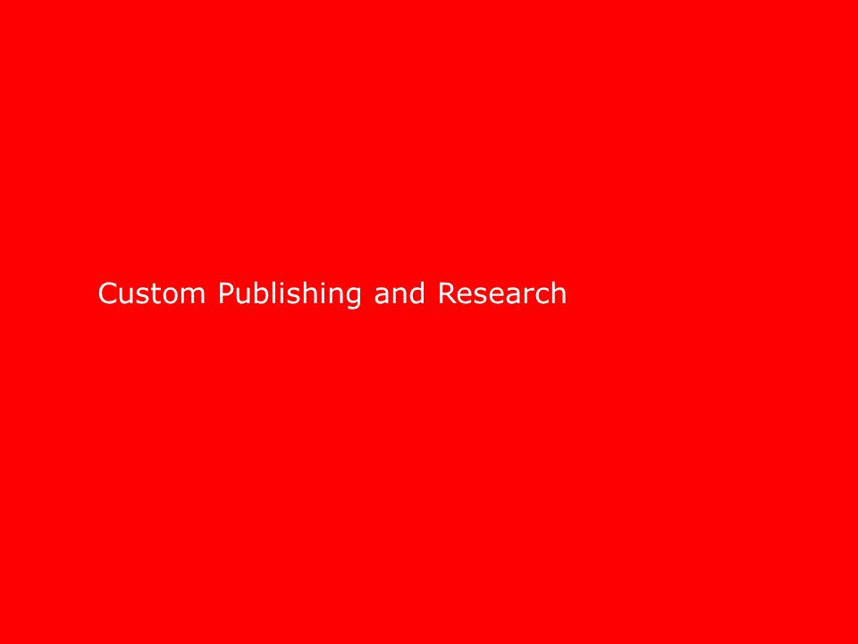 Custom Publishing and Research