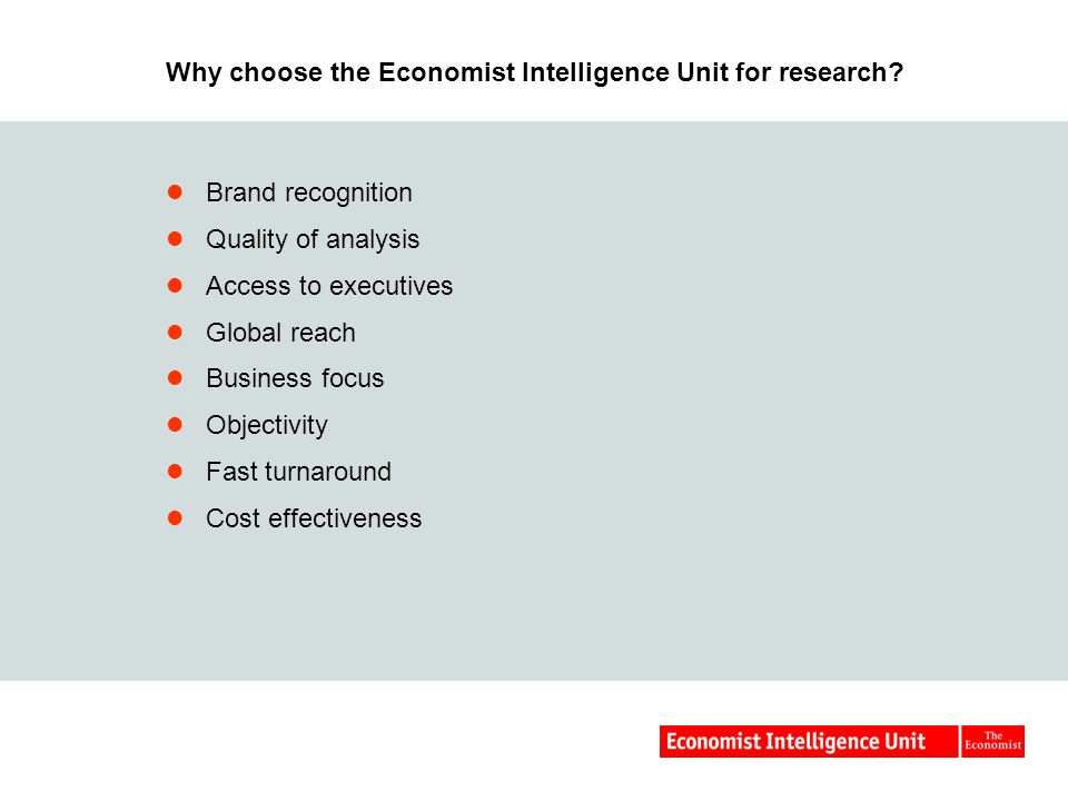 Why choose the Economist Intelligence Unit for research.