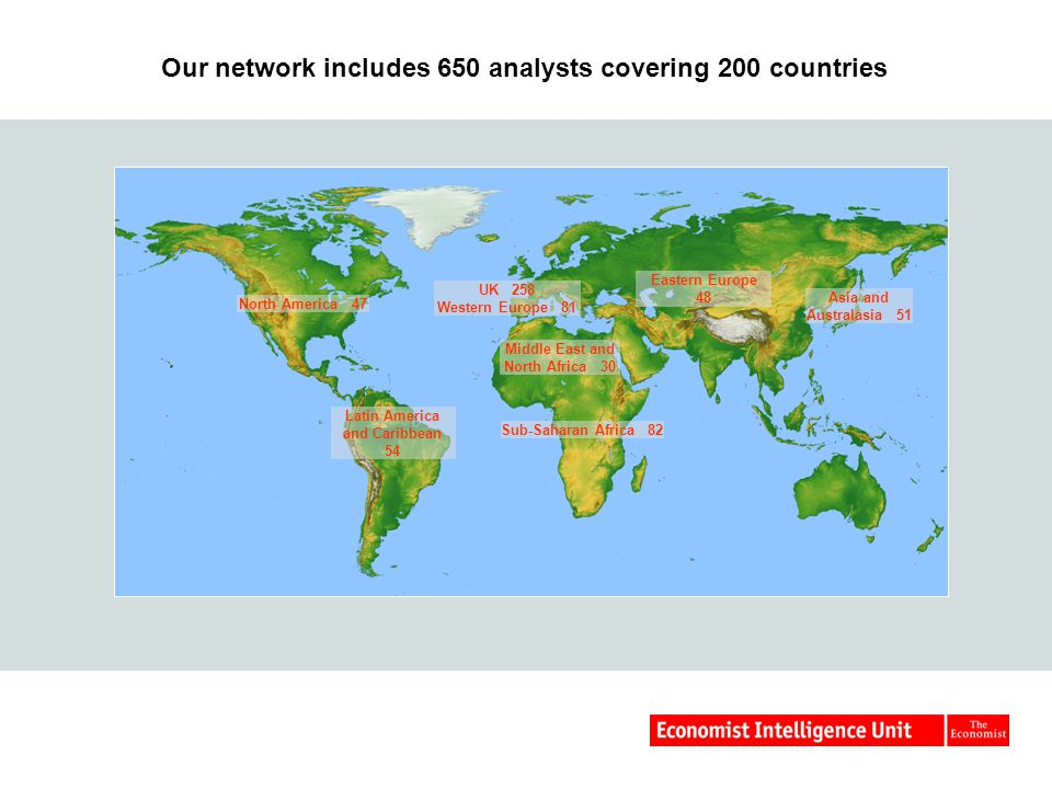 North America 47 Latin America and Caribbean 54 Asia and Australasia 51 Eastern Europe 48 Sub-Saharan Africa 82 Middle East and North Africa 30 UK 258 Western Europe 81 Our network includes 650 analysts covering 200 countries