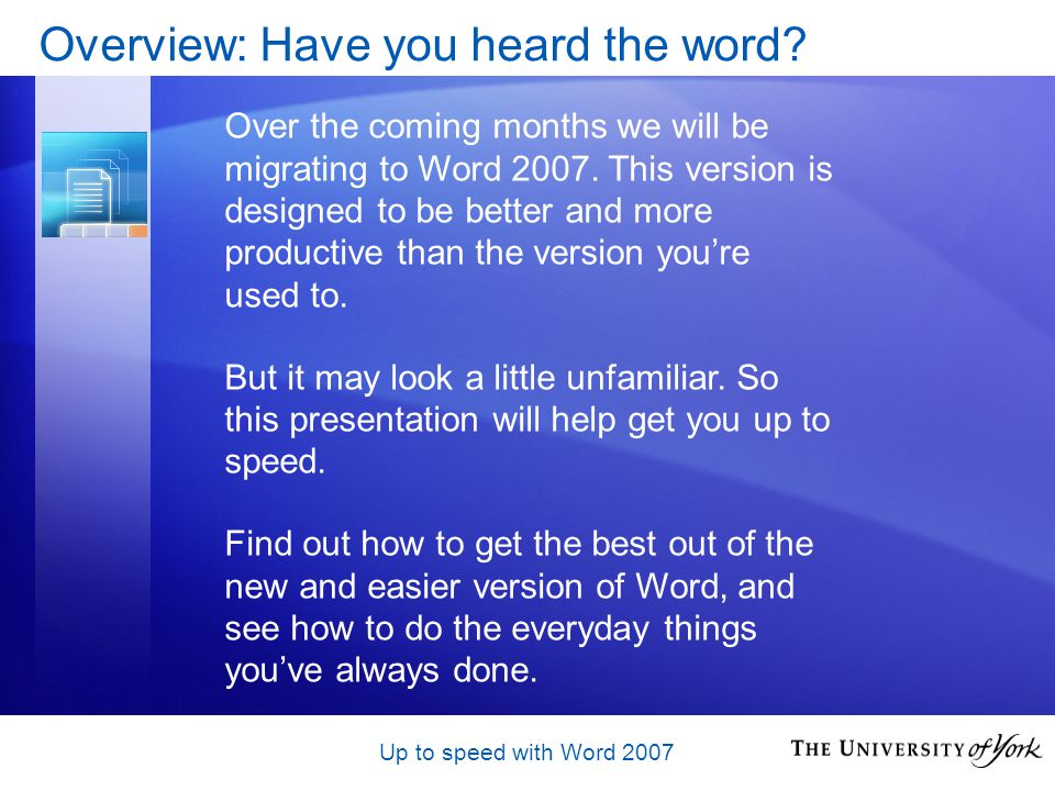 Up to speed with Word 2007 Overview: Have you heard the word.