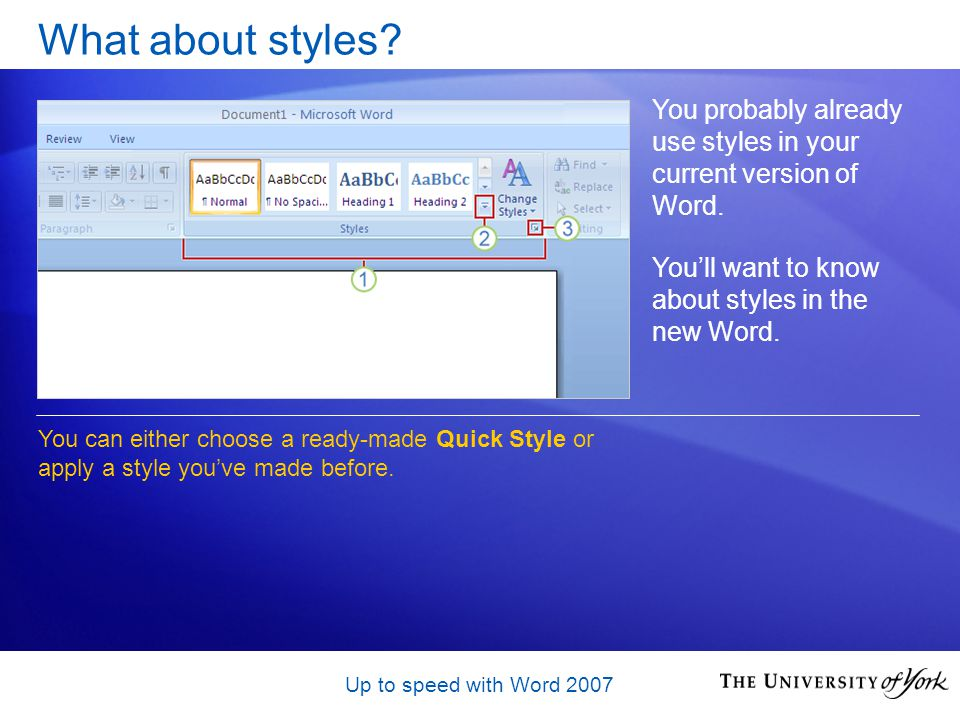 Up to speed with Word 2007 What about styles.