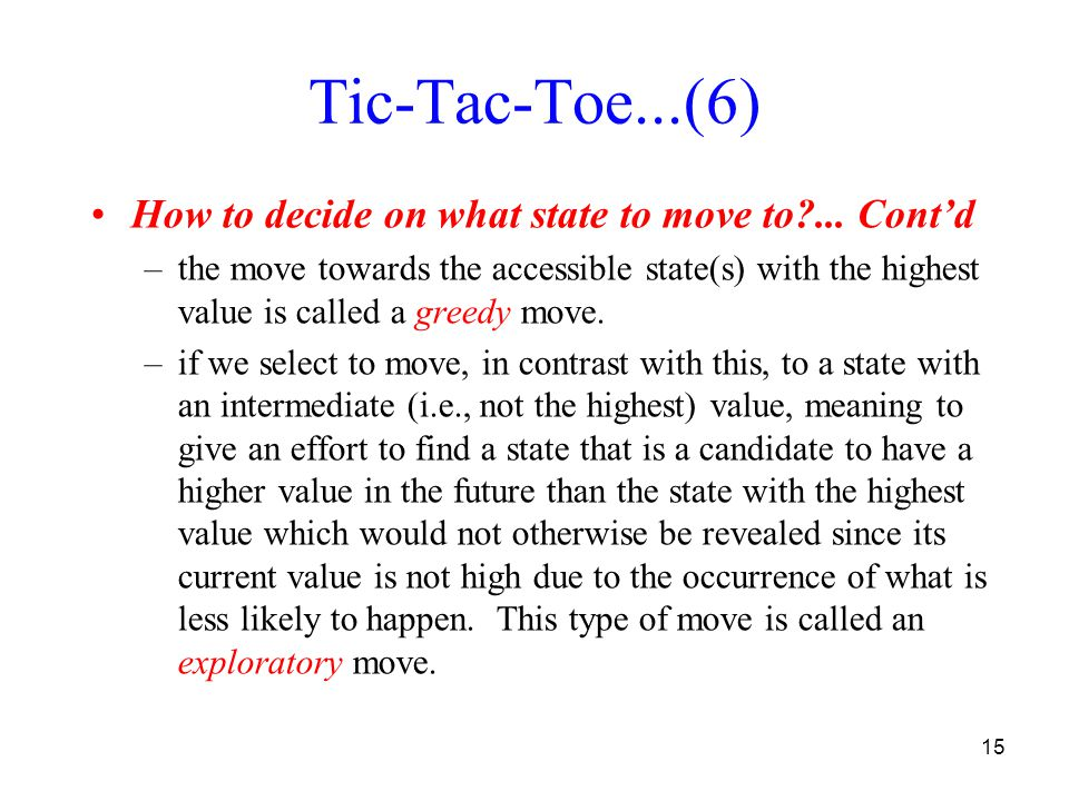 15 Tic-Tac-Toe...(6) How to decide on what state to move to ...