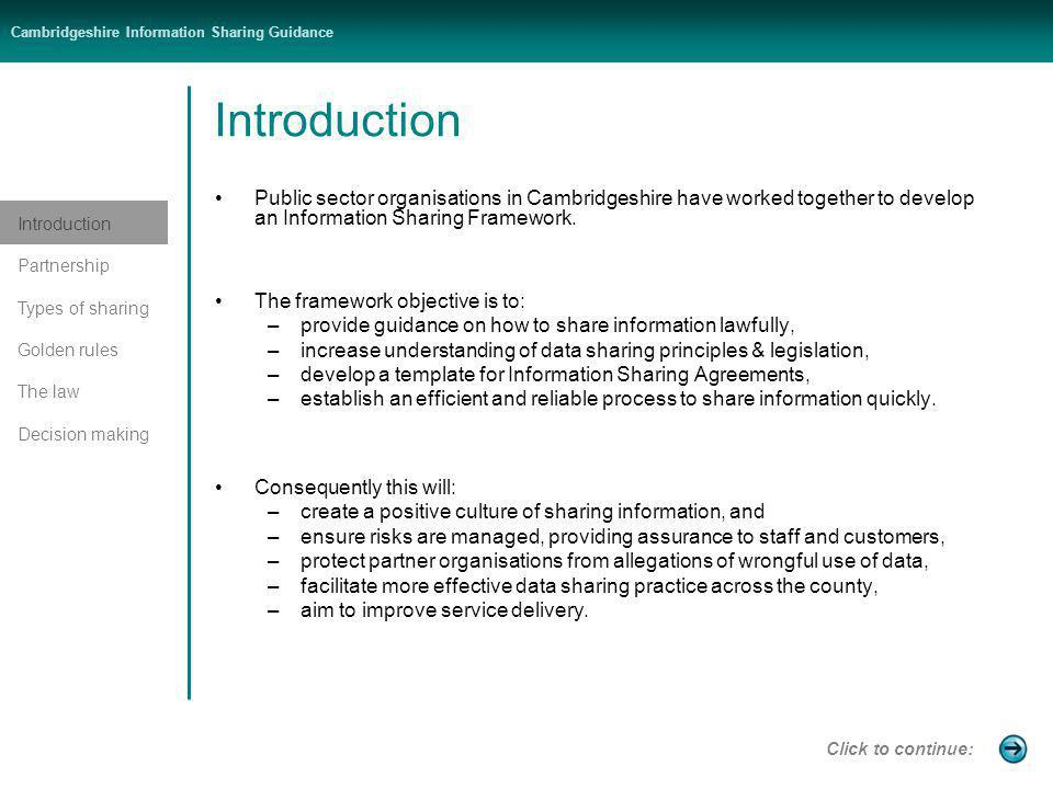 Cambridgeshire Information Sharing Guidance Click here to return to previous slide: Civil Contingencies Act (2004) (CCA) In emergencies it may be in the interests of vulnerable people affected for personal data to be shared with emergency responders as defined in the CCA 2004.