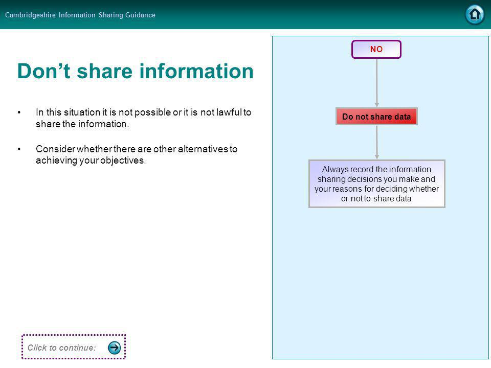 Cambridgeshire Information Sharing Guidance Dont share information In this situation it is not possible or it is not lawful to share the information.