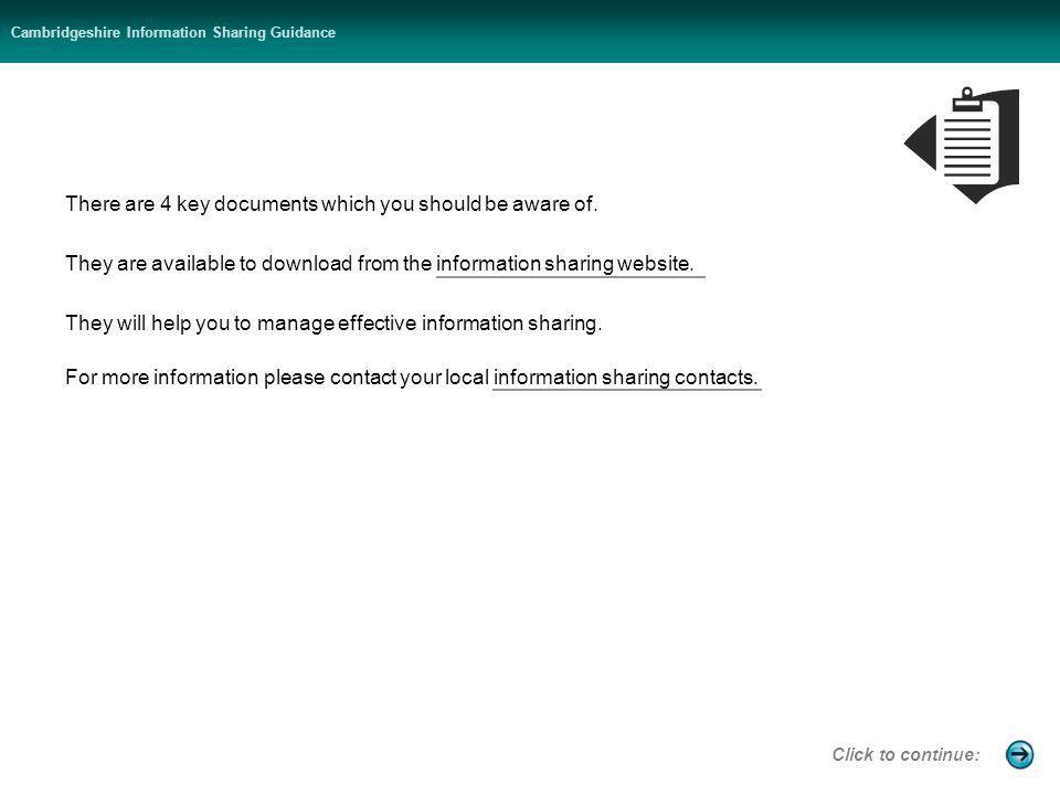 Cambridgeshire Information Sharing Guidance There are 4 key documents which you should be aware of.
