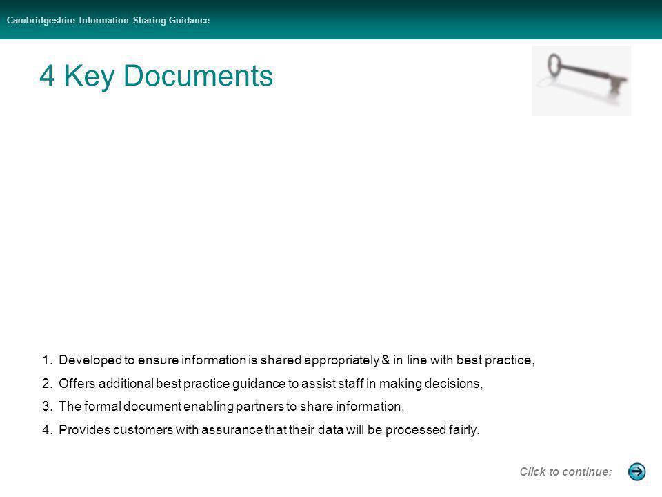 Cambridgeshire Information Sharing Guidance 4 Key Documents 1 FRAMEWORK 2 GUIDANCE 3 AGREEMENT 1.