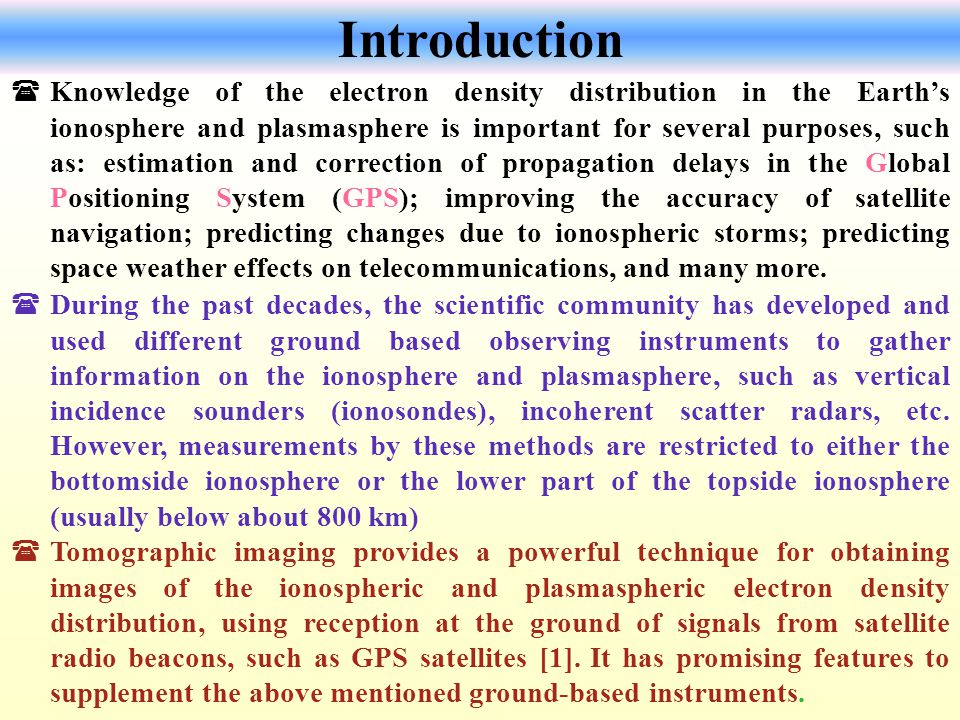 (One of the advantages of tomography is that, because of satellite motion, large segments of the ionosphere can be investigated in a comparatively short time interval and it is possible to observe variations in the satellite signals caused by irregularities of various dimensions.