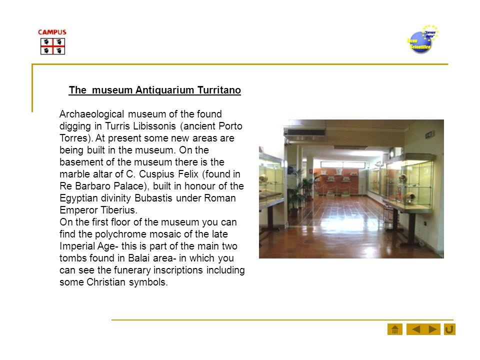 The museum Antiquarium Turritano Archaeological museum of the found digging in Turris Libissonis (ancient Porto Torres).