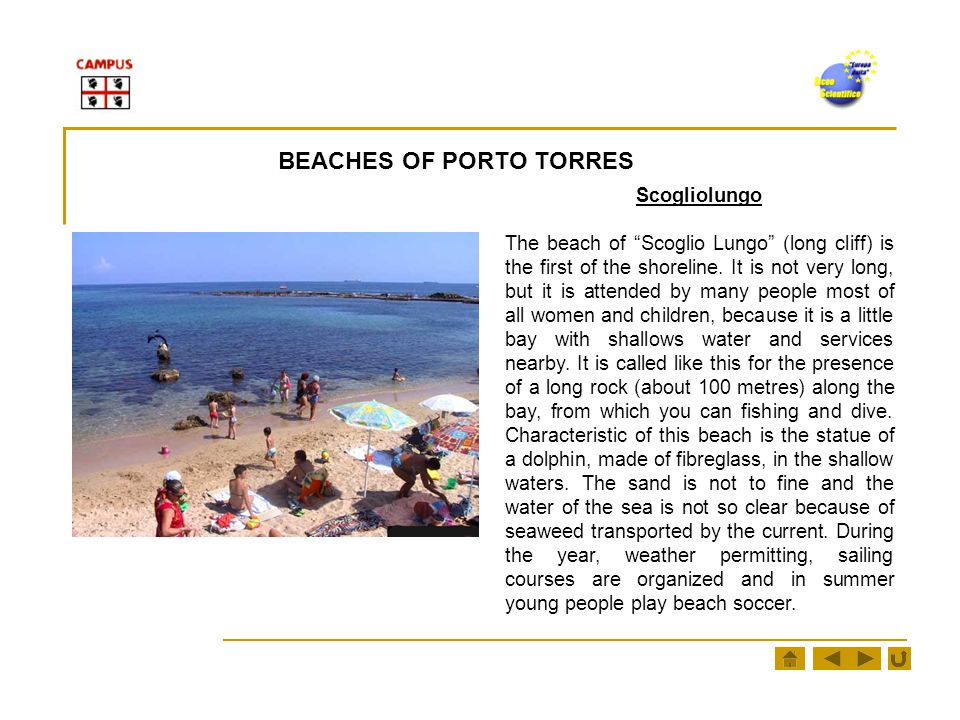BEACHES OF PORTO TORRES Scogliolungo The beach of Scoglio Lungo (long cliff) is the first of the shoreline.