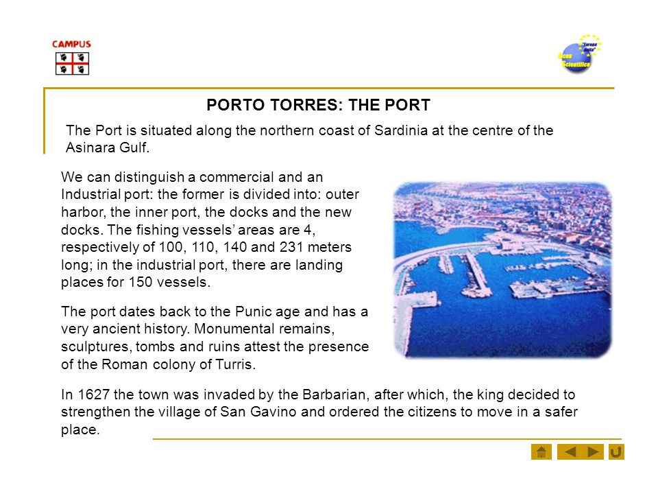 PORTO TORRES: THE PORT The Port is situated along the northern coast of Sardinia at the centre of the Asinara Gulf.