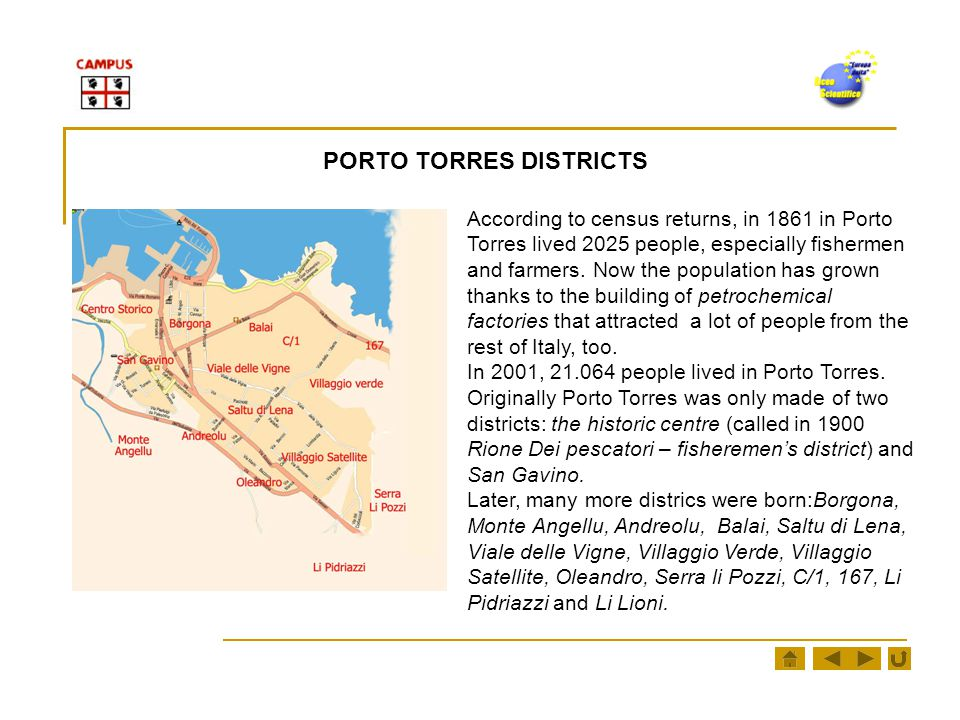 According to census returns, in 1861 in Porto Torres lived 2025 people, especially fishermen and farmers.