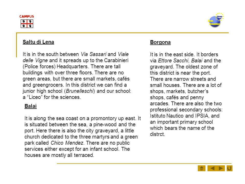 BEACHES OF PORTO TORRES Scogliolungo The beach of Scoglio Lungo (long cliff) is the first of the shoreline.