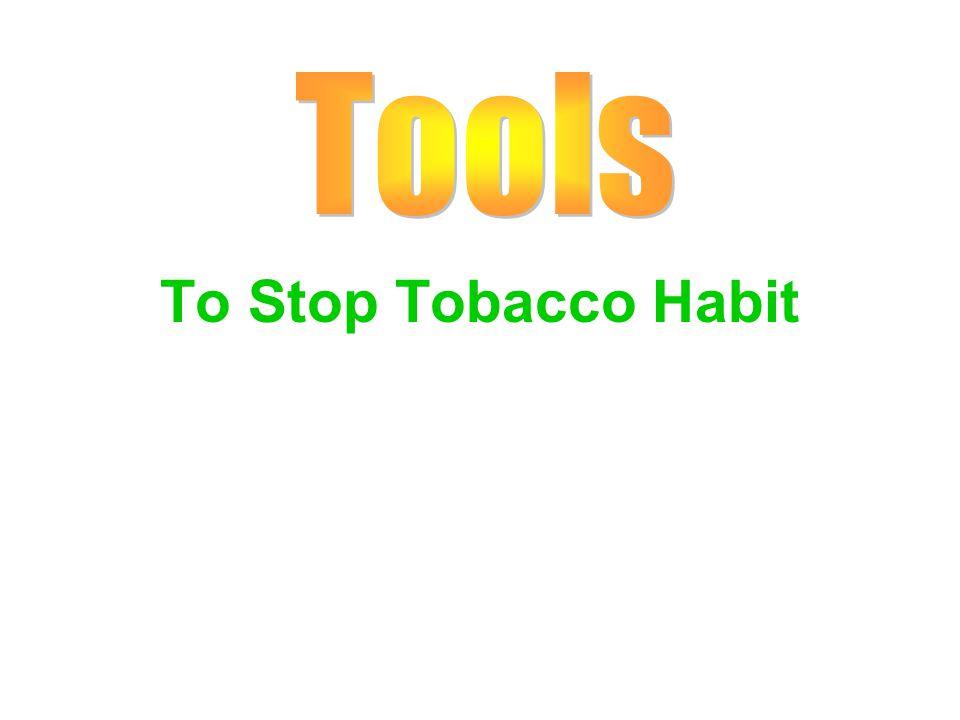 To Stop Tobacco Habit