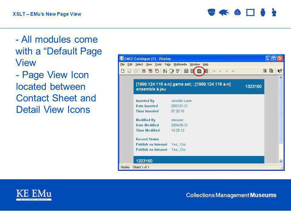Collections Management Museums XSLT – EMus New Page View - All modules come with a Default Page View - Page View Icon located between Contact Sheet and Detail View Icons