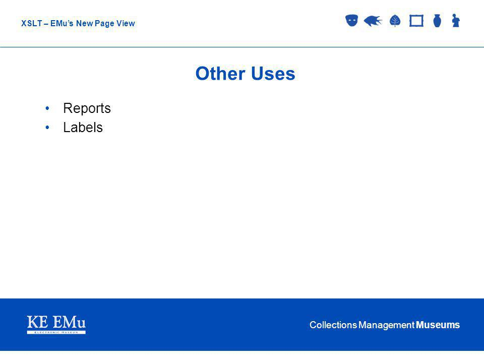 Collections Management Museums XSLT – EMus New Page View Other Uses Reports Labels
