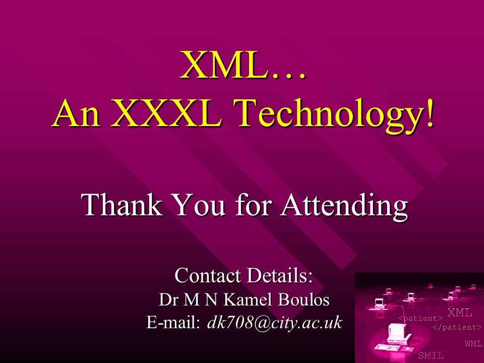 XML… An XXXL Technology.