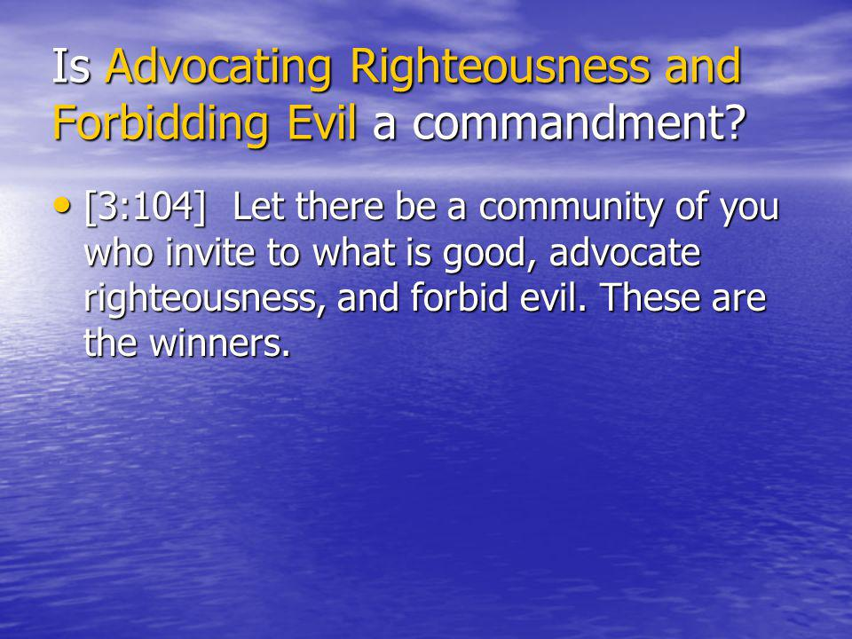 Is Advocating Righteousness and Forbidding Evil a commandment.