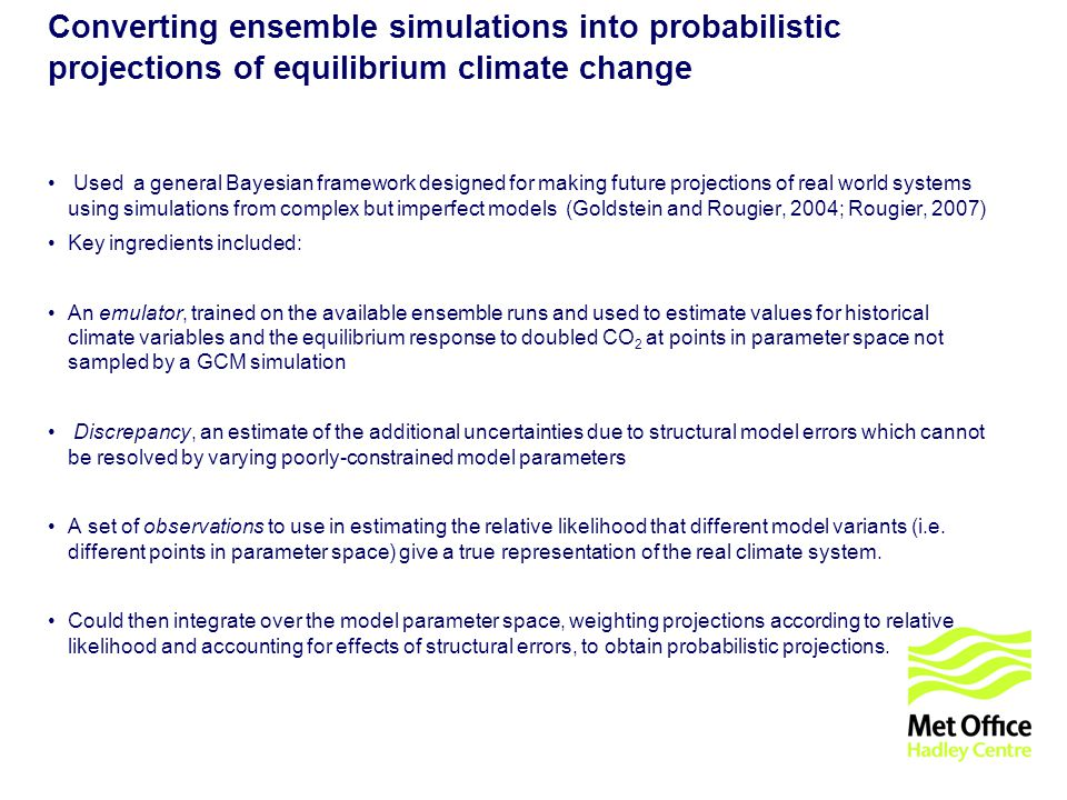 © UKCIP 2006 Converting ensemble simulations into probabilistic projections of equilibrium climate change Used a general Bayesian framework designed f