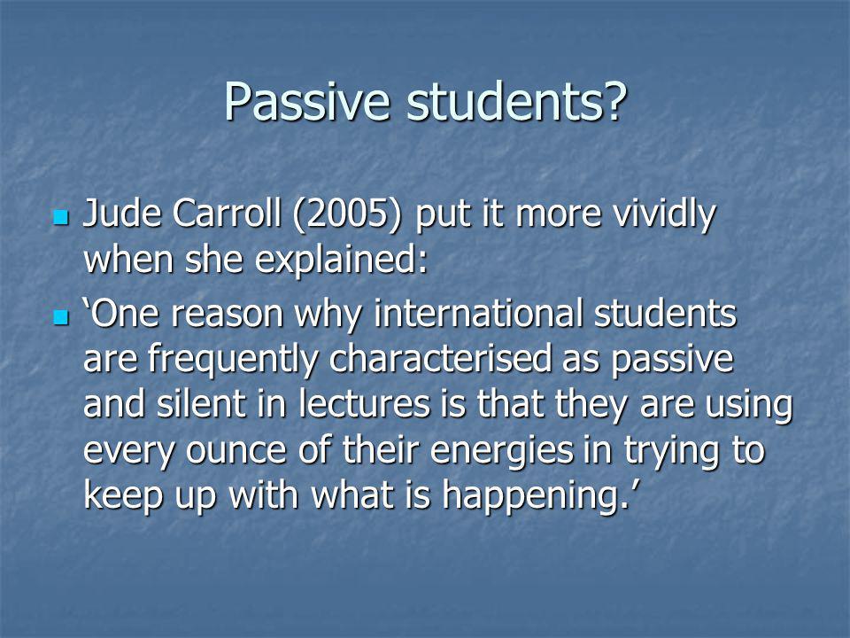 Passive students.