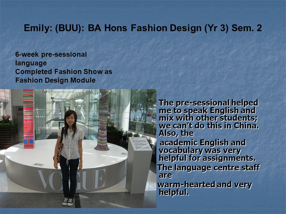Emily: (BUU): BA Hons Fashion Design (Yr 3) Sem.