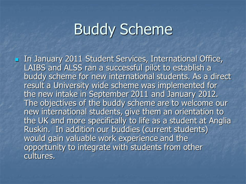 Buddy Scheme Feedback 1 It was very good experience for me cos though i make friends easily sometimes im shy at asking questions cos i dont want to seem ignorant or feel like am pestering someone.