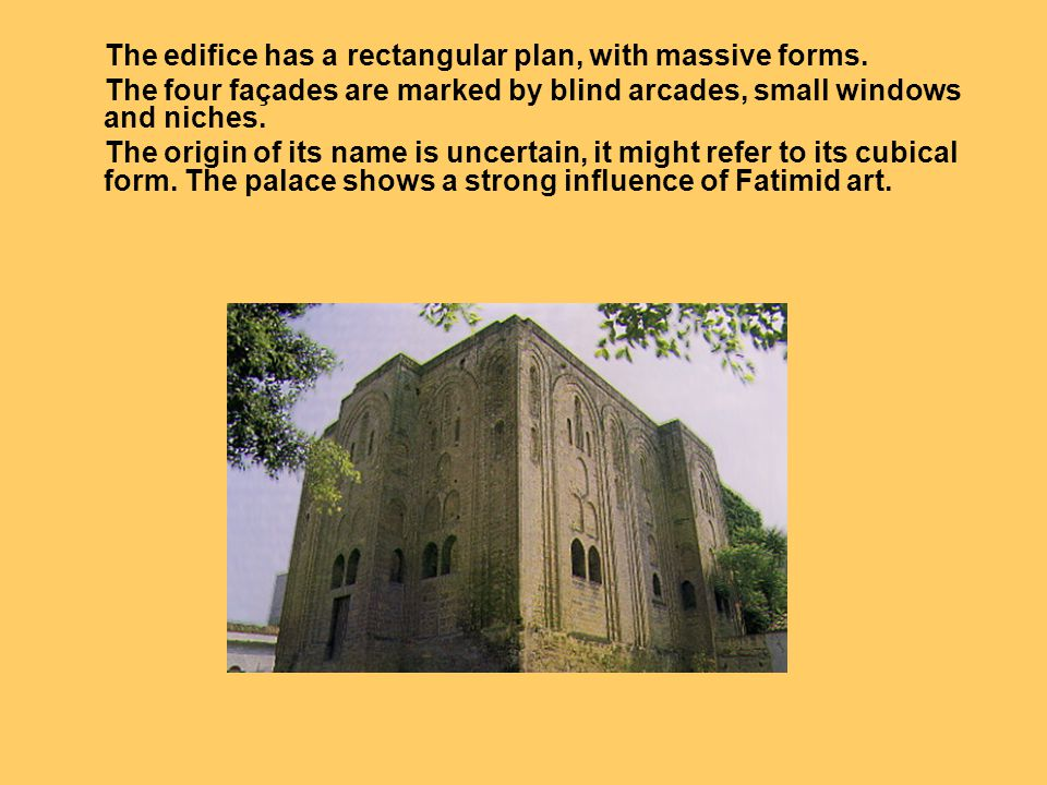The edifice has a rectangular plan, with massive forms. The four façades are marked by blind arcades, small windows and niches. The origin of its name