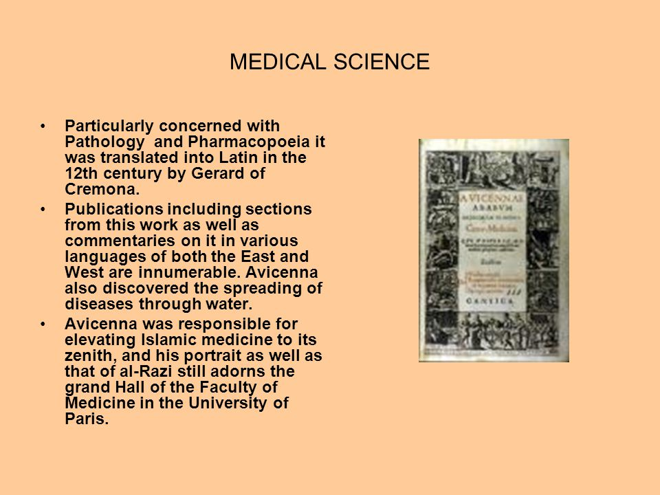 MEDICAL SCIENCE Particularly concerned with Pathology and Pharmacopoeia it was translated into Latin in the 12th century by Gerard of Cremona. Publica