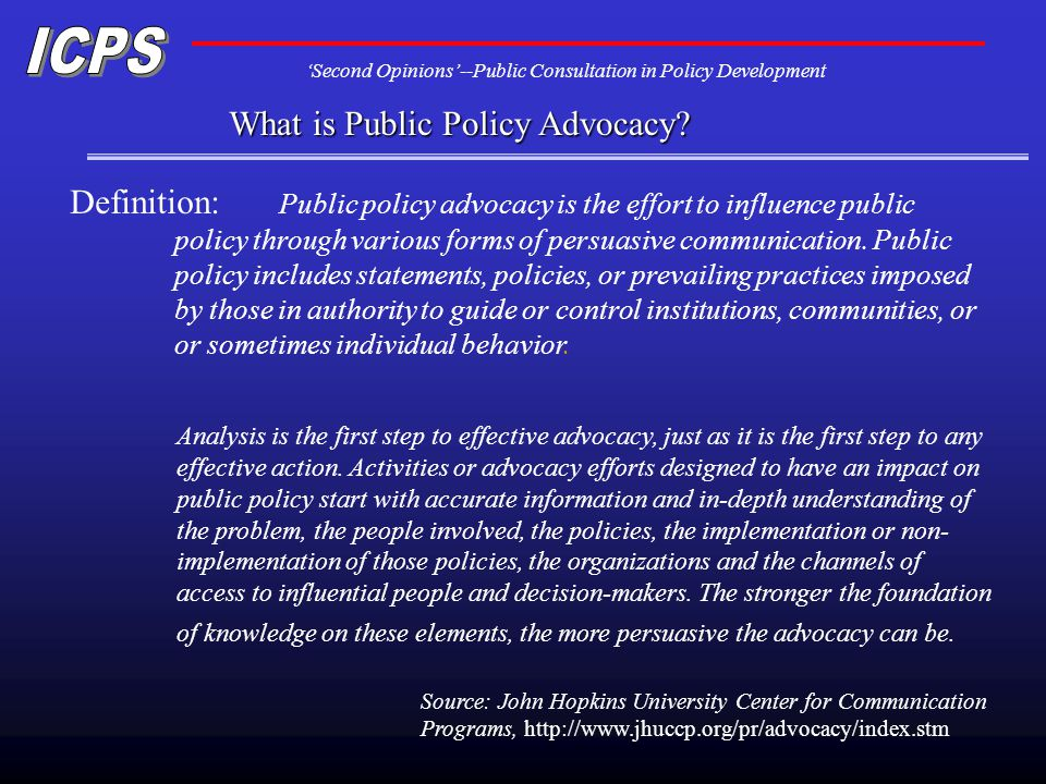 Second Opinions--Public Consultation in Policy Development What is Public Policy Advocacy.