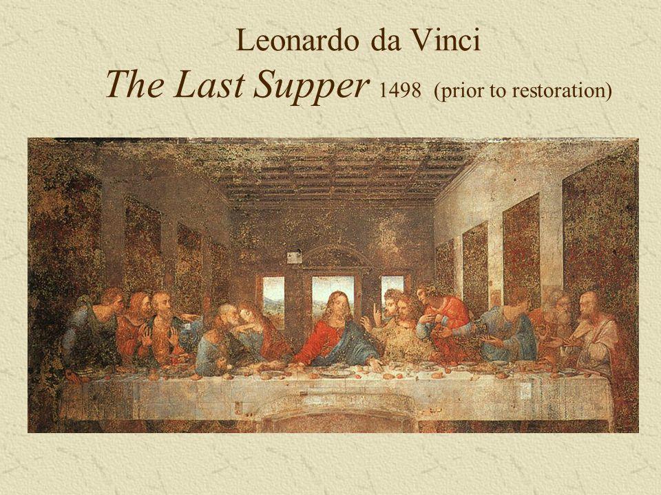 Leonardo da Vinci The Last Supper 1498(prior to restoration)