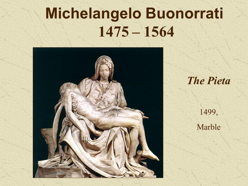 Michelangelo Buonorrati 1475 – 1564 The Pieta 1499, Marble