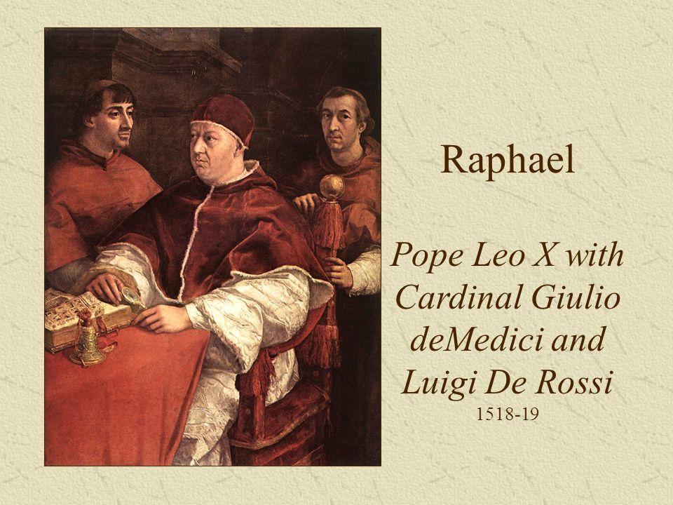 Raphael Pope Leo X with Cardinal Giulio deMedici and Luigi De Rossi 1518-19