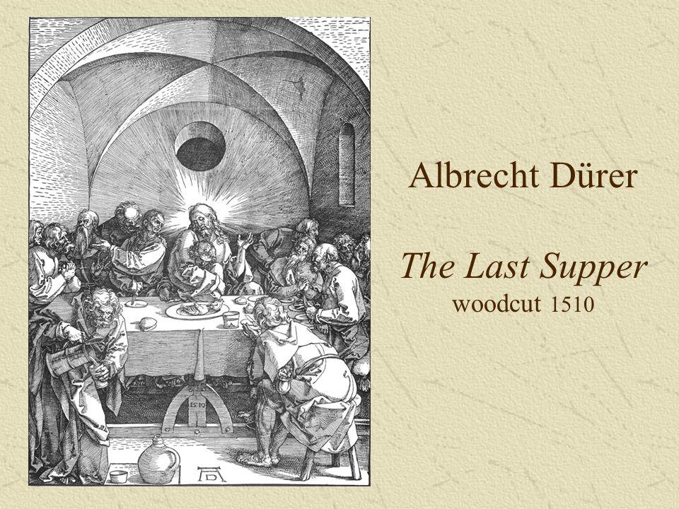 Albrecht Dürer The Last Supper woodcut 1510