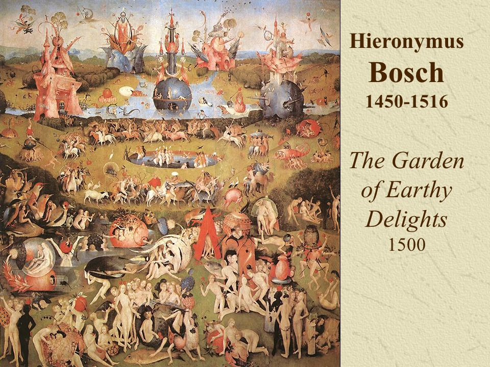 Hieronymus Bosch 1450-1516 The Garden of Earthy Delights 1500