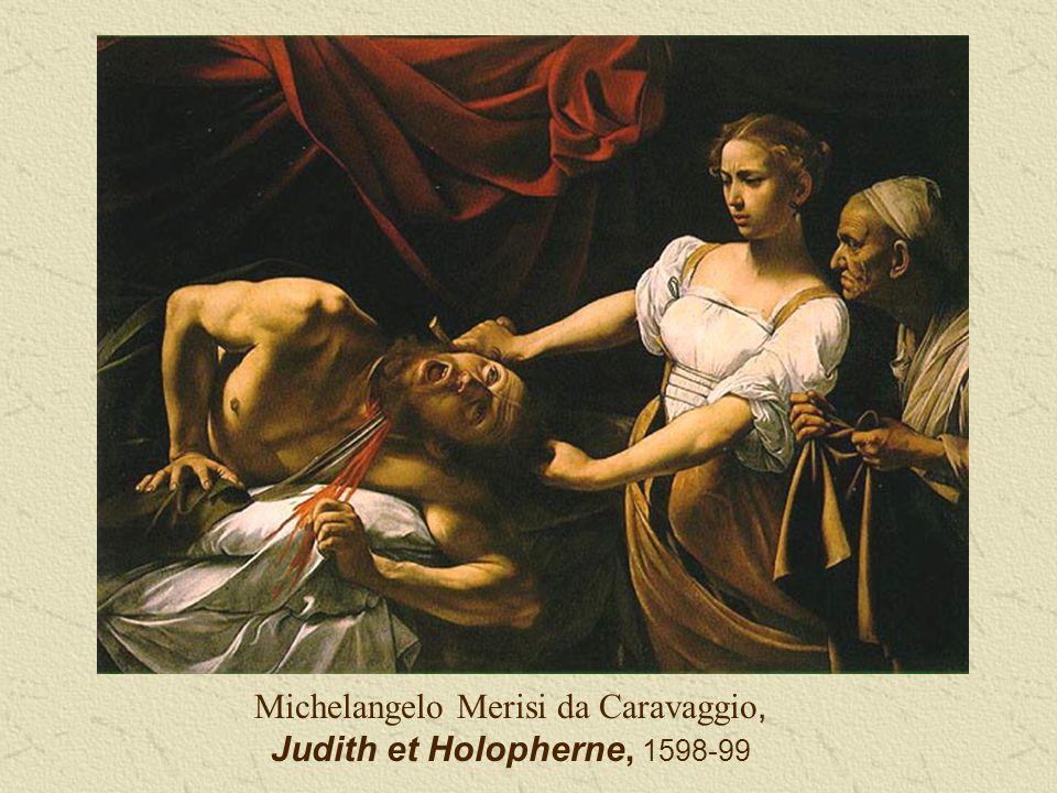 Michelangelo Merisi da Caravaggio, Judith et Holopherne, 1598-99