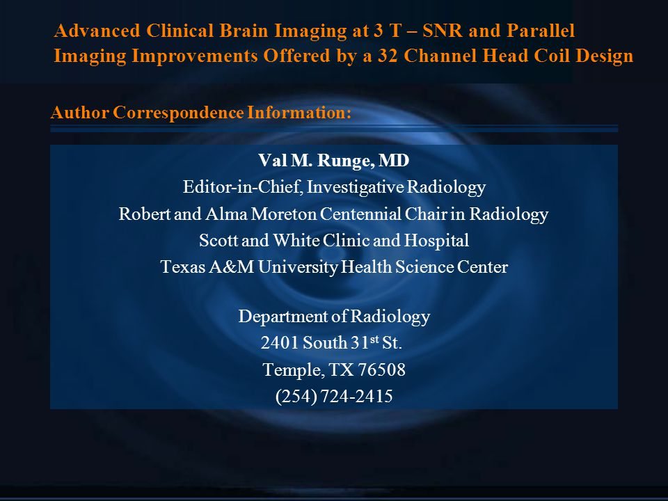 Advanced Clinical Brain Imaging at 3 T – SNR and Parallel Imaging Improvements Offered by a 32 Channel Head Coil Design Author Correspondence Informat