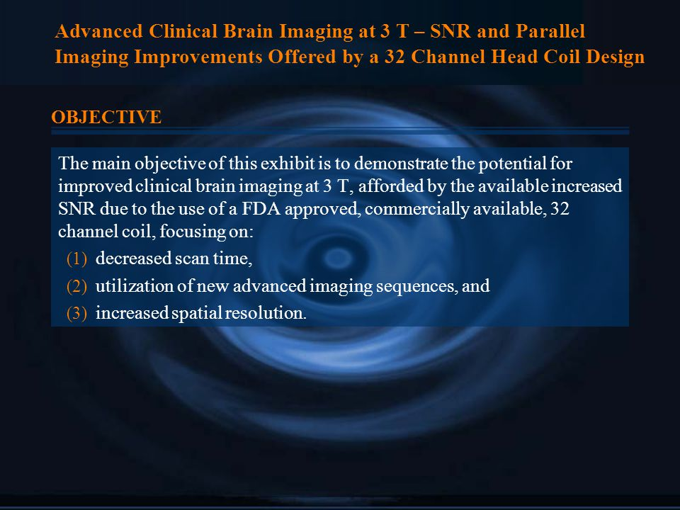Advanced Clinical Brain Imaging at 3 T – SNR and Parallel Imaging Improvements Offered by a 32 Channel Head Coil Design OBJECTIVE The main objective o