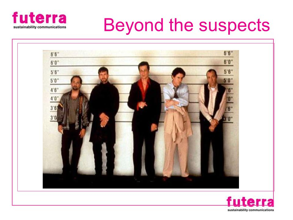 Beyond the suspects