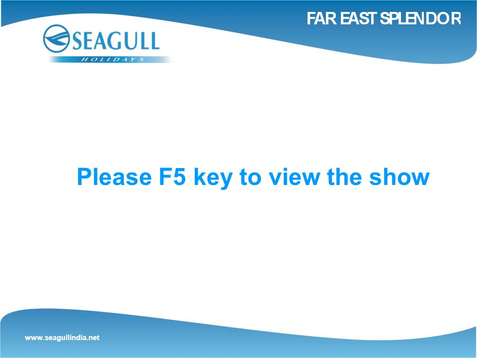 www.seagullindia.net Please F5 key to view the show
