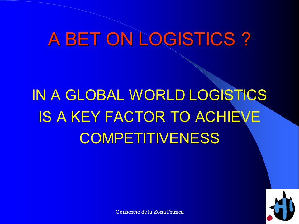 Consorcio de la Zona Franca A BET ON LOGISTICS .