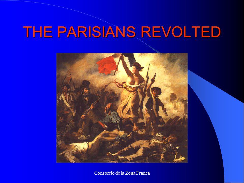 Consorcio de la Zona Franca THE PARISIANS REVOLTED