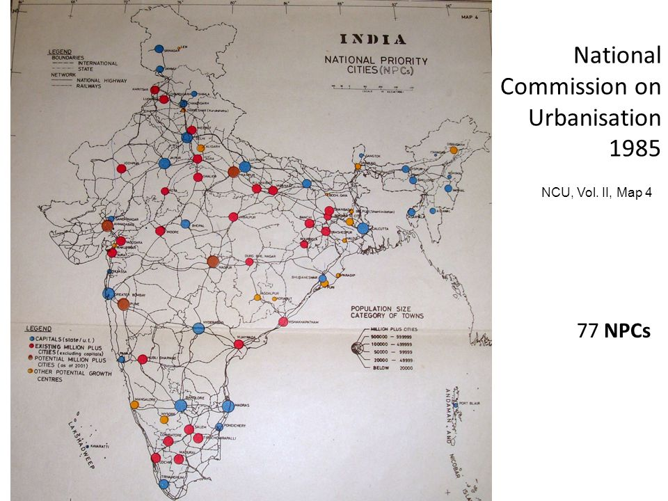 National Commission on Urbanisation 1985 NCU, Vol. II, Map 4 77 NPCs