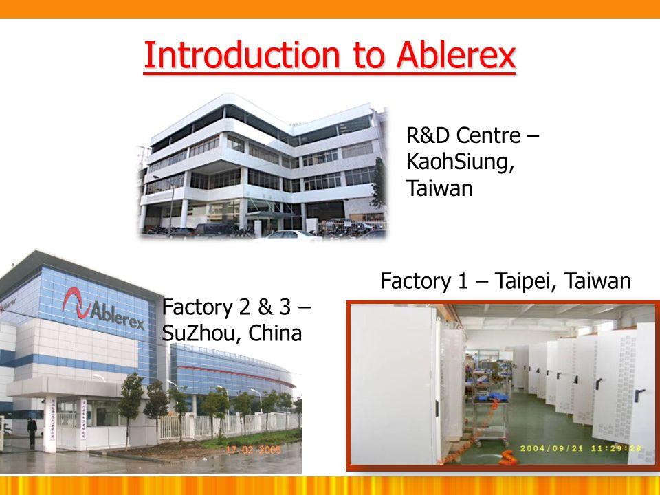 Factory 2 & 3 – SuZhou, China R&D Centre – KaohSiung, Taiwan Factory 1 – Taipei, Taiwan