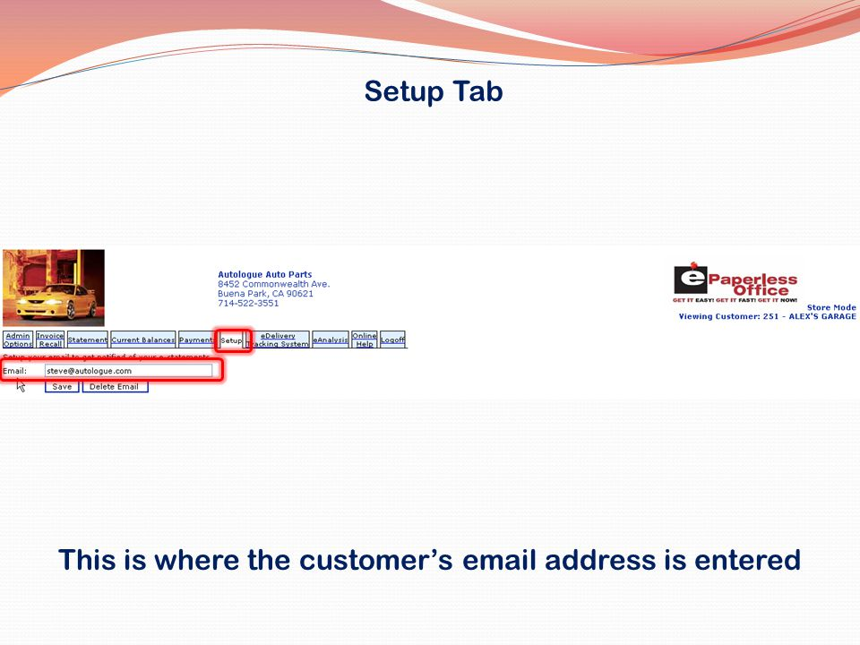 Setup Tab This is where the customers email address is entered