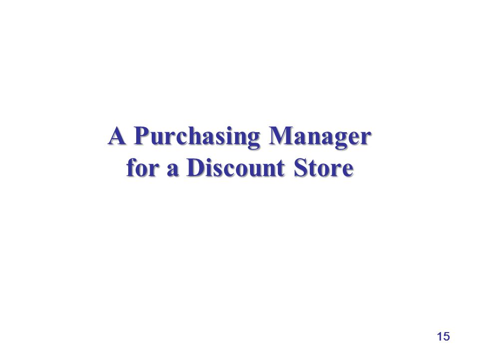 15 A Purchasing Manager for a Discount Store