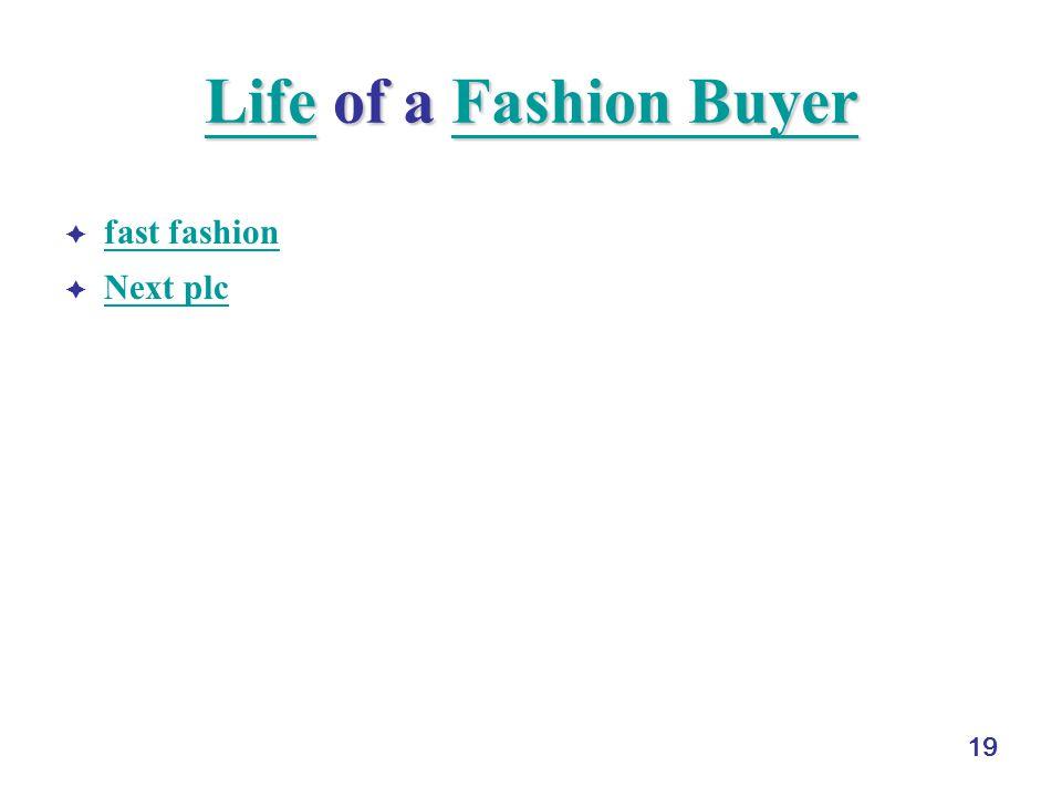 19 LifeLife of a Fashion Buyer Fashion Buyer LifeFashion Buyer fast fashion Next plc