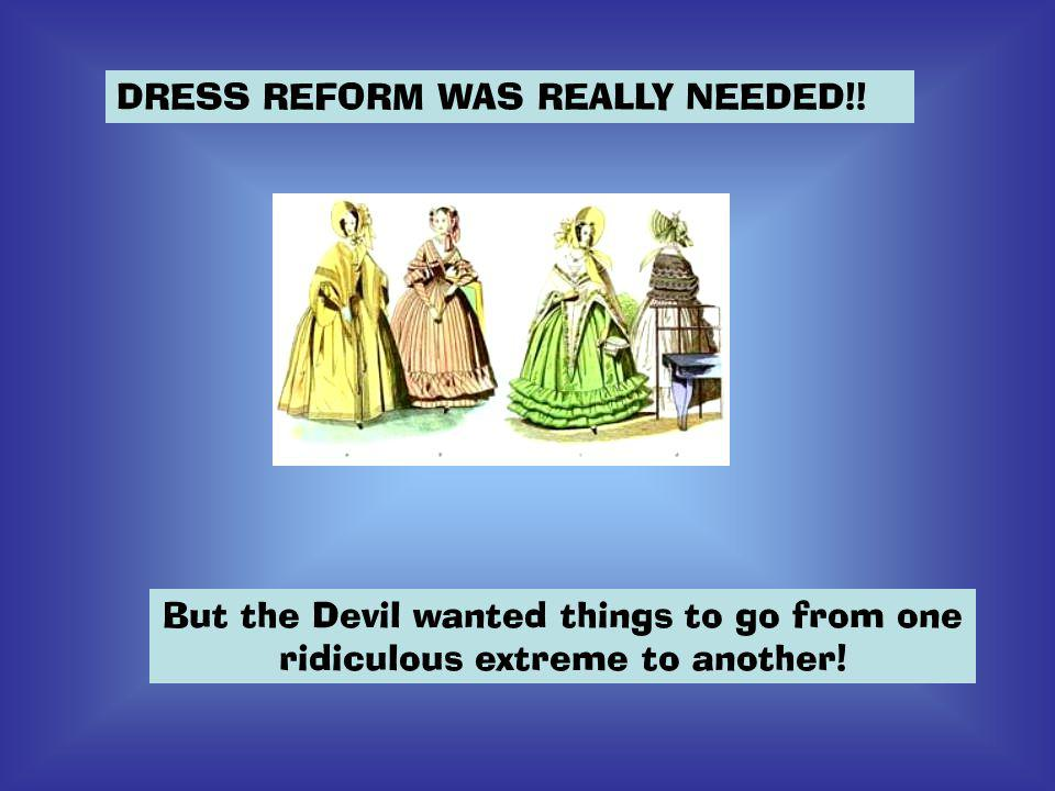 DRESS REFORM WAS REALLY NEEDED!.