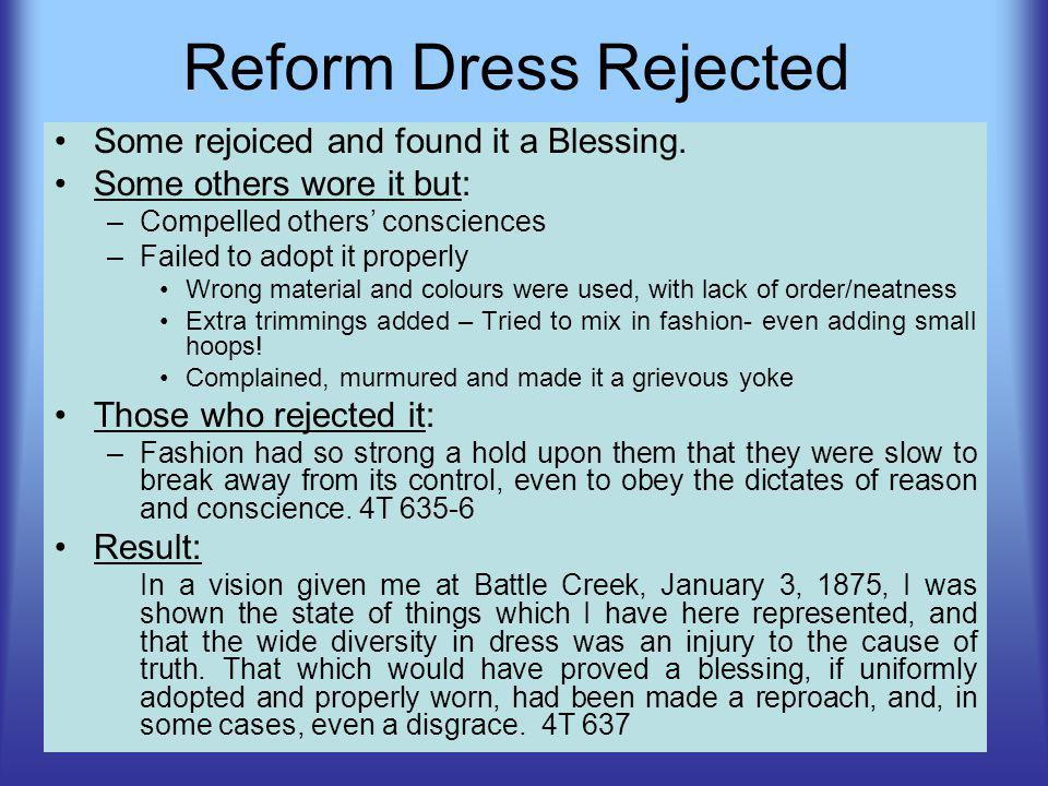 Reform Dress Rejected Some rejoiced and found it a Blessing.