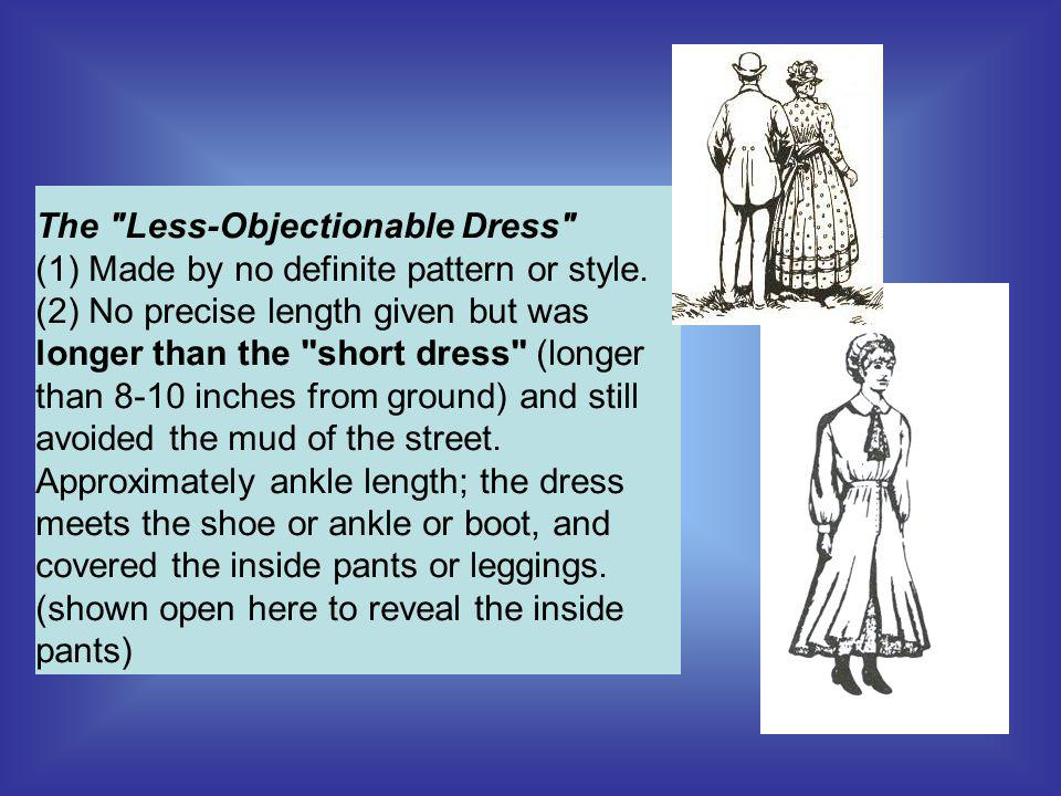 The Less-Objectionable Dress (1) Made by no definite pattern or style.