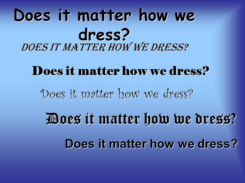 What can people tell about you by the way you dress?