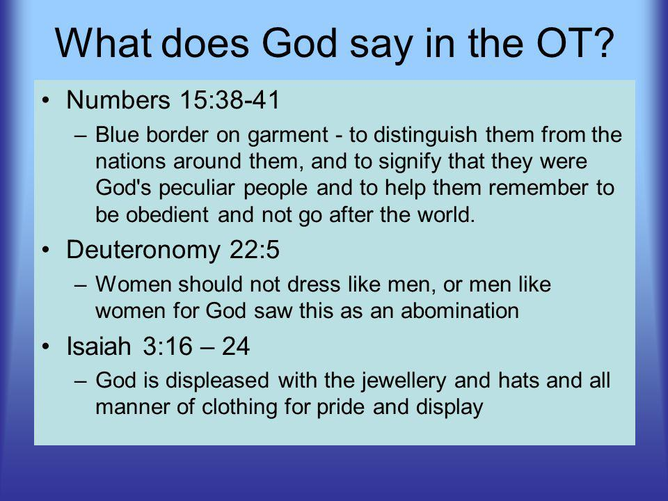 Numbers 15:38-41 –Blue border on garment - to distinguish them from the nations around them, and to signify that they were God's peculiar people and t